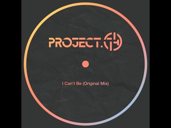 Project 74 I Can't Be Original Mix