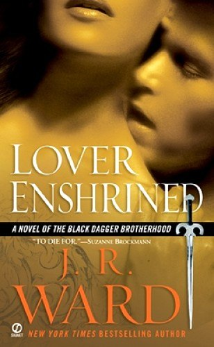 Lover Enshrined (Black Dagger Brotherhood #6)