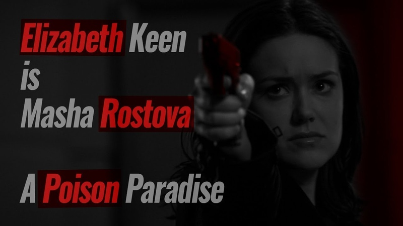 The Blacklist Elizabeth Keen is Masha Rostova A Poison Paradise *toxic*