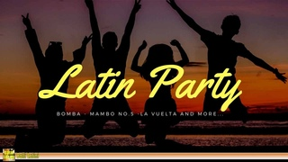 Latin Party - Fiesta Latina | Best Latin Dance, Mambo, Salsa, Menehito...