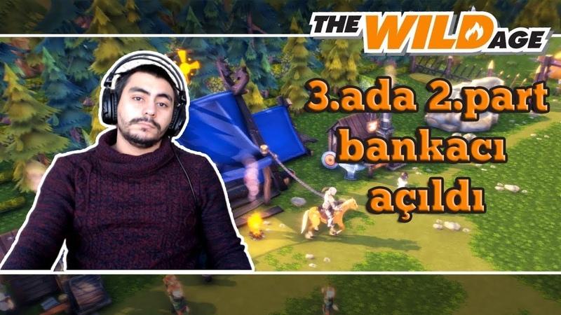 Bankacı Açıldı | Ormanın Yarısını Temizledik | Wild Age Türkçe 3Ada 2Part