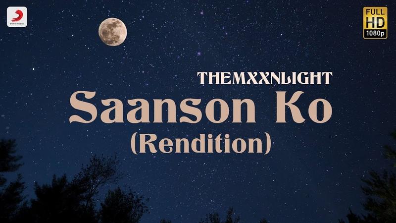 Saanson Ko Rendition Official Music Video THEMXXNLIGHT Glitchrealm