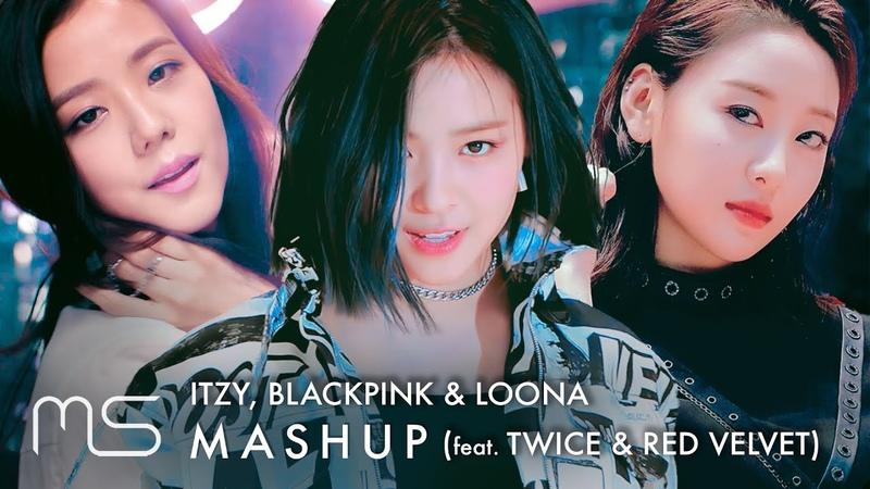 ITZY x BLACKPINK x LOONA – Wannabe AIIYL So What Dalla Dalla Boombayah MASHUP (ft. TWICE RV)