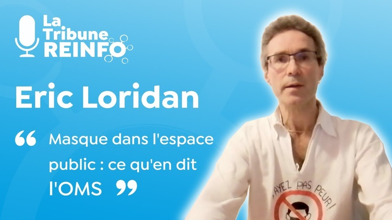 Eric Loridan Masque dans l'espace public ce qu'en dit l'OMS La Tribune REINFO 8 02 21