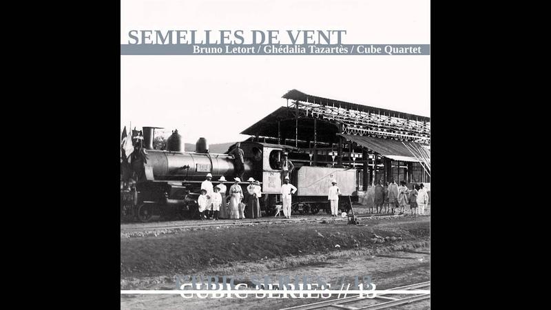 Ghédalia Tazartès Bruno Letort Cube Quartet Etenesh Wassié Semelles de vent Cubic Series 13