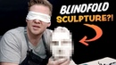 BLINDFOLD SCULPTURE Challenge - Do I NAIL or FAIL it?...