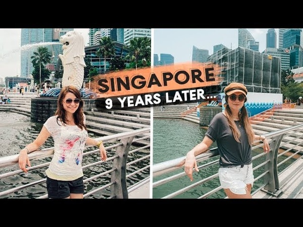 Singapore: 9 YEARS LATER what has changed?