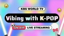 KBS WORLD TV Vibing with K-POP