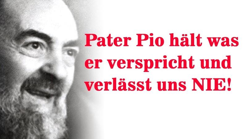 PATER PIO IST IMMER FÜR UNS DA