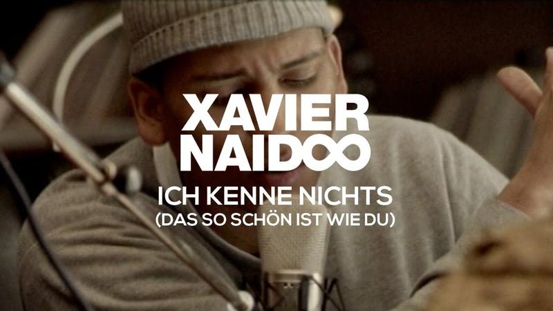 Xavier Naidoo Ich kenne nichts Das so schön ist wie du Official Video