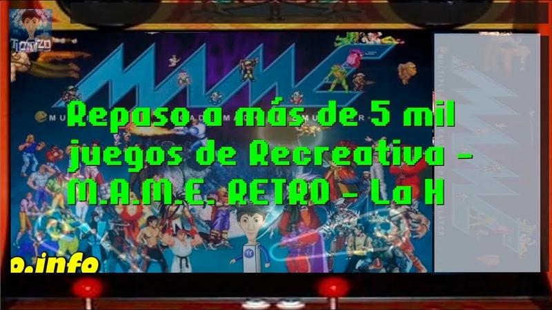 Repaso a más de 5 mil juegos de Recreativa - M.A.M.E. RETRO - La H - resubida de Twitch