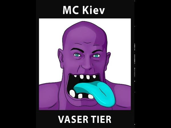 MC Kiev VASER TIER