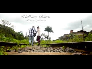 Indiara Sfair & Guilherme Tosin - Walking Blues / Robert Johnson   2016