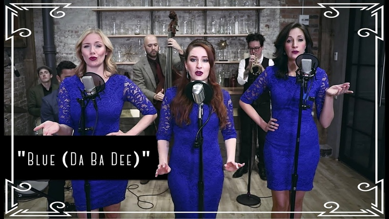 "Blue Da Ba Dee "" Eiffel 65 Electroswing Cover by Robyn Adele ft Vanessa Dunleavy Sarah Krauss"