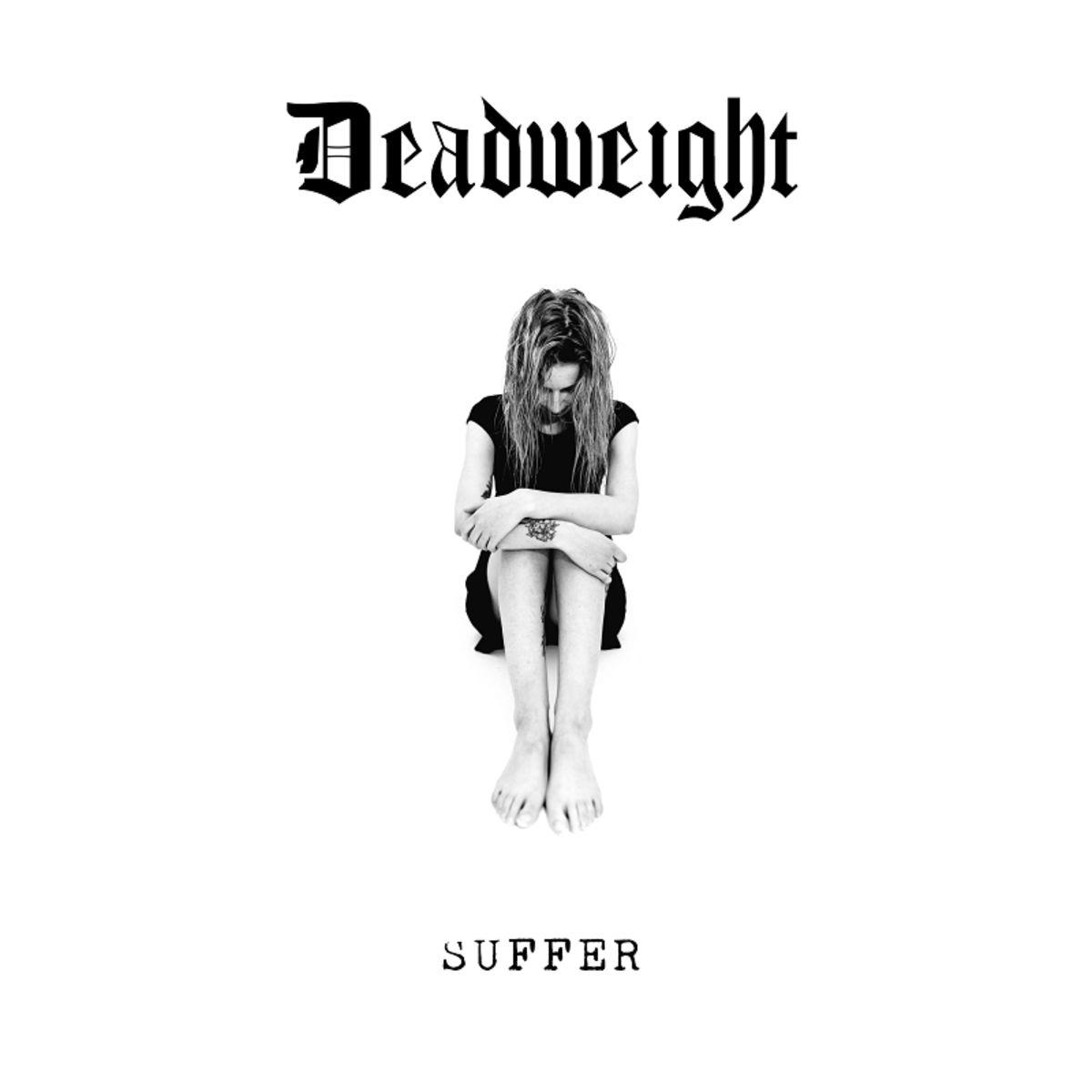 Deadweight - Suffer [EP] (2019)