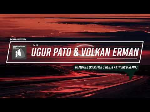 Ugur Pato Volkan Erman Memories Rick Pier O'Neil Anthony G Remix