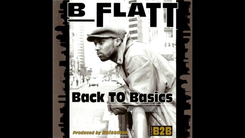 B-Flat - Back To Basics (1996 Hip Hop Full Album)