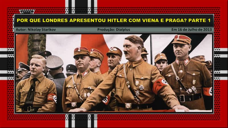 Por Que Londres Apresentou Hitler com Viena e Praga? Parte 1