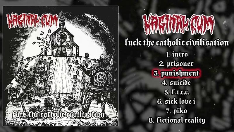 Vaginal Cum - Fuck The Catholic Civilisation FULL ALBUM (2020 - Deathgrind)