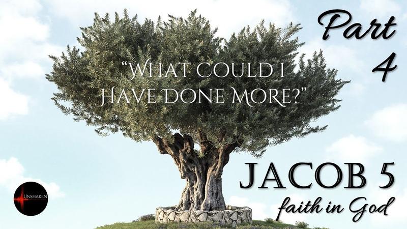 When Faith in God is Shaken Jacob 5 part 4