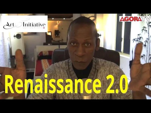Renaissance 2 0 et Art initiative Soyons libre de créer