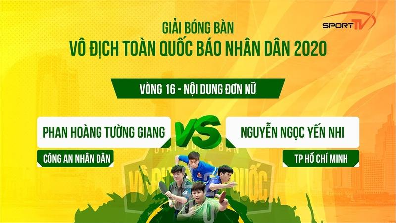 Phan Hoàng Tường Giang CAND vs Nguyễn Ngọc Yến Nhi HCM Vô Địch Toàn Quốc 2020 Đơn Nữ vòng loại