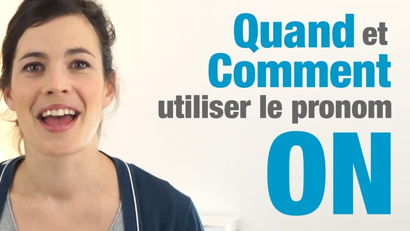 Quand et comment utiliser le pronom ON en français How to use ON in French