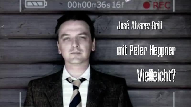 José Alvarez Brill mit Peter Heppner Vielleicht 2005