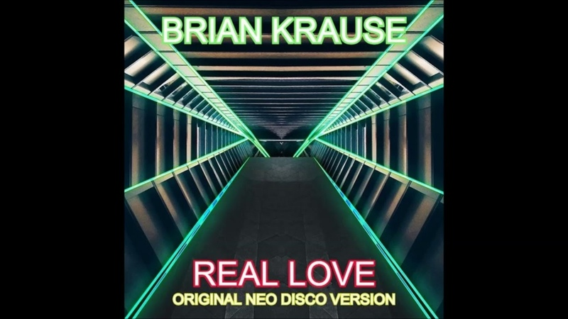BRIAN KRAUSE REAL LOVE Original Neo Disco Version produced by Ian Coleen