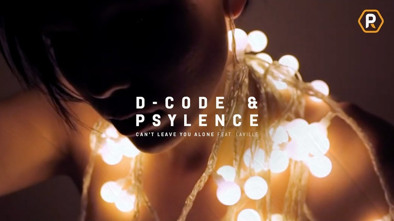 D Code Psylence Can't Leave You Alone feat Laville OFFICIAL VIDEO