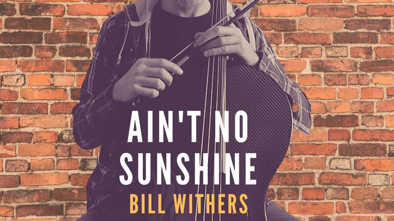 BILL WITHERS Ain't No Sunshine for CELLO piano harp strings and celesta COVER