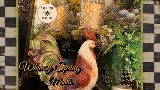 MacKenzie-Childs Inspired Spring Mantle ~ Spring Nest ~ Decorate With Me for Spring 2020!
