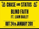 Chase Status 'Blind Faith' ft. Liam Bailey - Out 24/01/2011