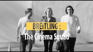 Breitling The Cinema Squad Brad Pitt Charlize Theron and Adam Driver