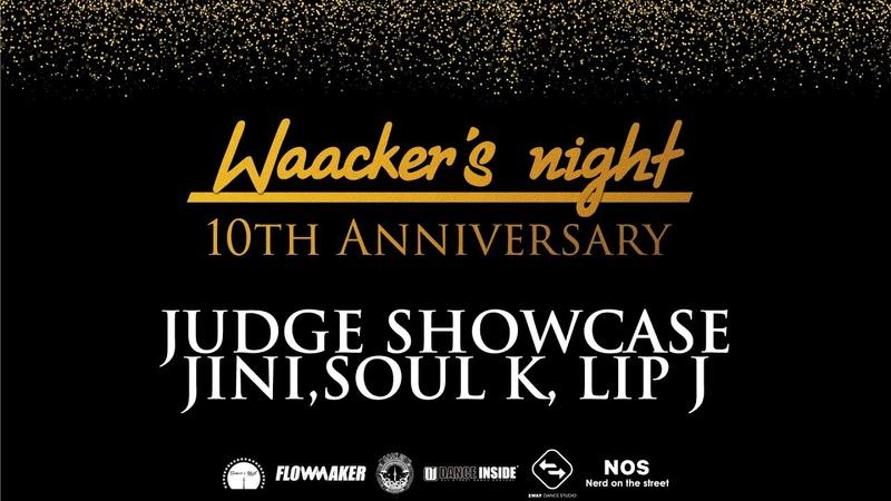 -JINI SOUL K LIP J- Waackers night 10th anniversary judge showcase