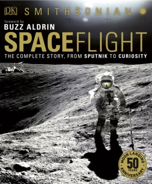 Spaceflight - From Sputnik To Curiocity by DK