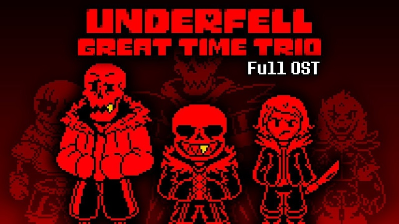UnderFell Great Time Trio Full OST