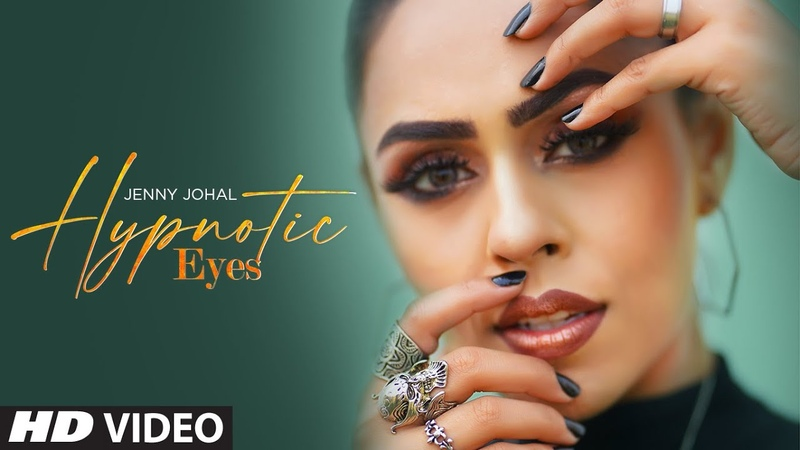 Hypnotic Eyes Full Song Jenny Johal Preet Hundal Arjan Virk Latest Punjabi Songs 2020